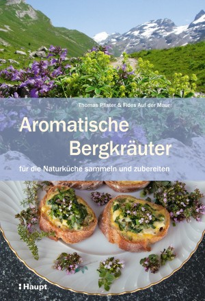 Aromatische Bergkräuter - © Heilkräuterschule Albinen